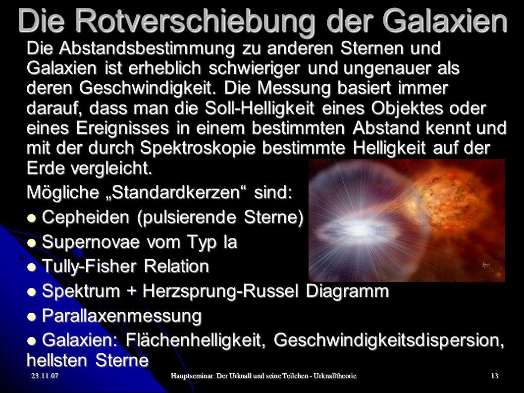 23.11.07Hauptseminar: Der Urknall und seine Teilchen - Urknalltheorie13 Die Rotverschiebung der Galaxien Die Abstandsbestimmung zu anderen Sternen und