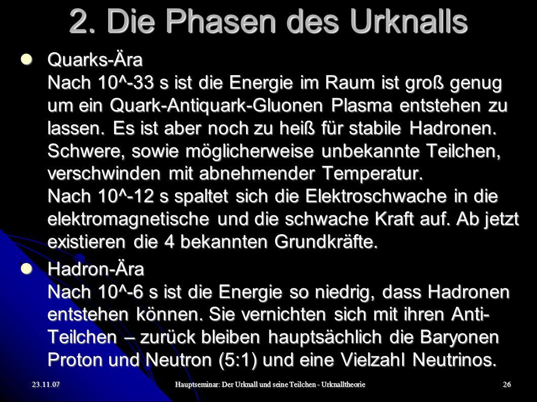 23.11.07Hauptseminar: Der Urknall und seine Teilchen - Urknalltheorie26 2.