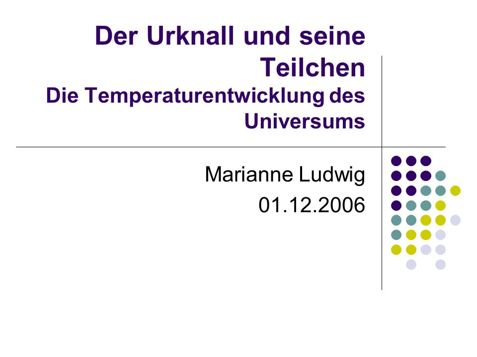 Marianne Ludwig - 1.12.2006 2.Temperaturentwicklung 2.3 Freeze Out 1.