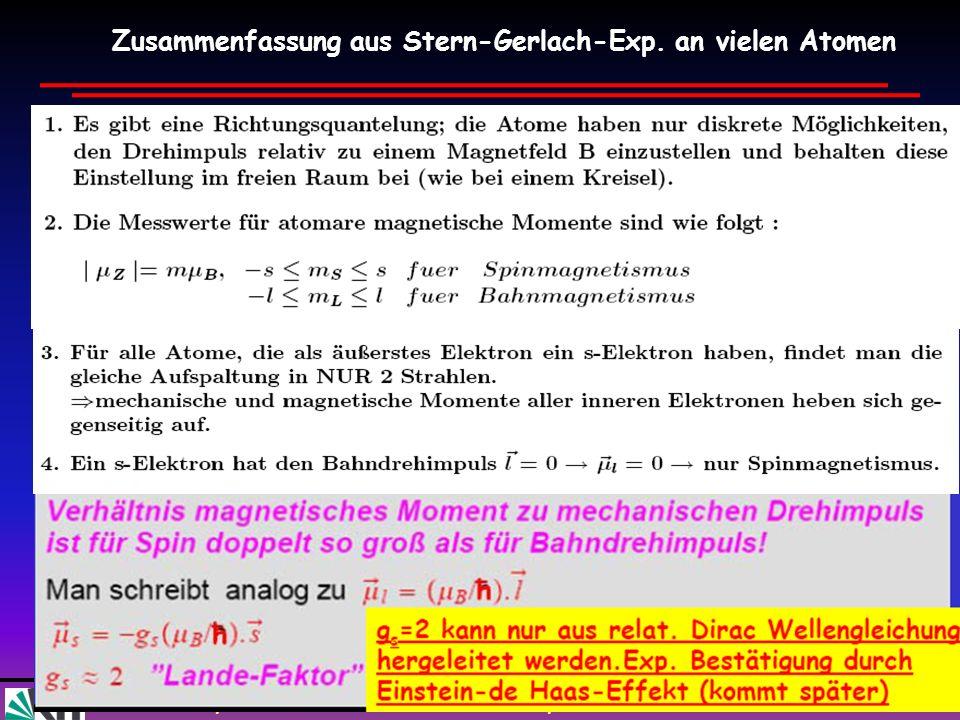 Wim de Boer, Karlsruhe Atome und Moleküle, 25.05.2010 29 Zusammenfassung aus Stern-Gerlach-Exp. an vielen Atomen