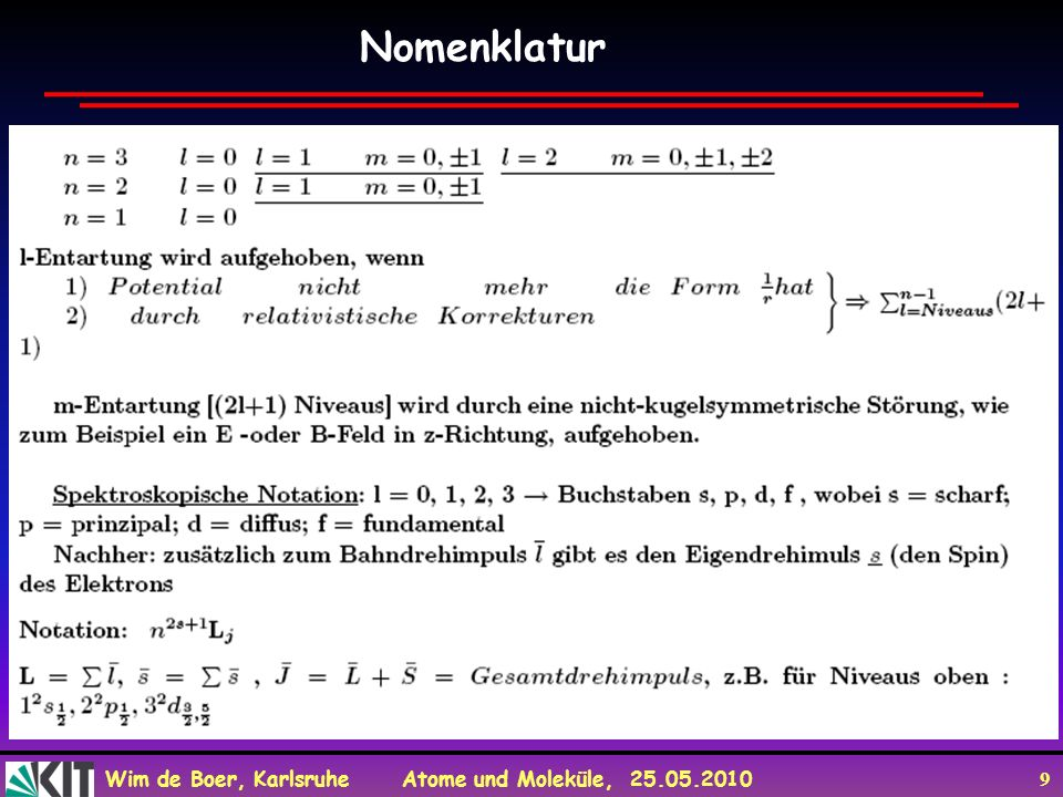 Wim de Boer, Karlsruhe Atome und Moleküle, 25.05.2010 9 Nomenklatur