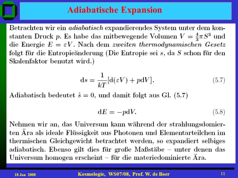 18 Jan 2008 Kosmologie, WS07/08, Prof. W. de Boer 11 Adiabatische Expansion