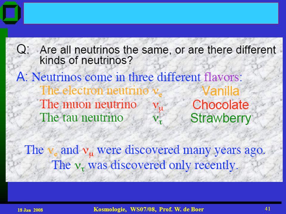 18 Jan 2008 Kosmologie, WS07/08, Prof. W. de Boer 41