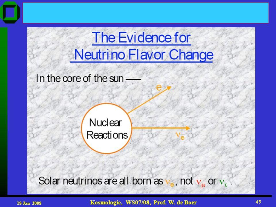 18 Jan 2008 Kosmologie, WS07/08, Prof. W. de Boer 45