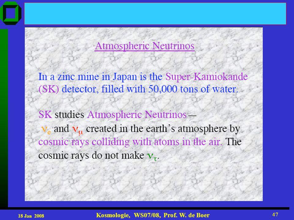 18 Jan 2008 Kosmologie, WS07/08, Prof. W. de Boer 47