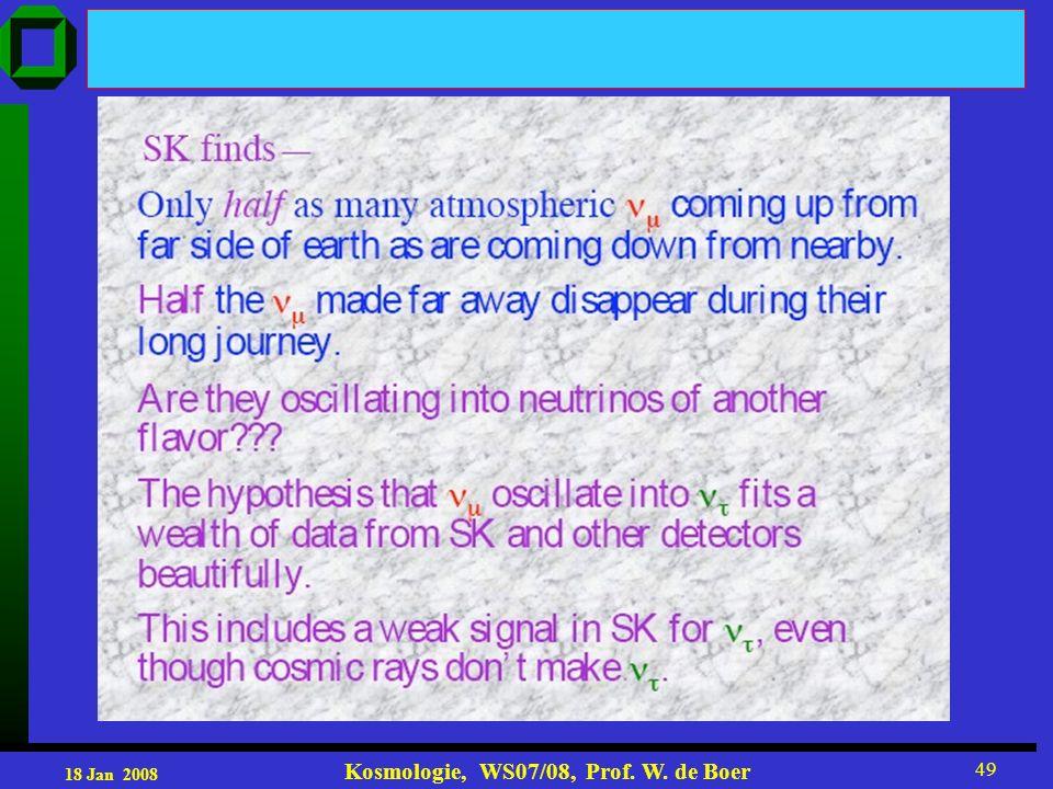 18 Jan 2008 Kosmologie, WS07/08, Prof. W. de Boer 49