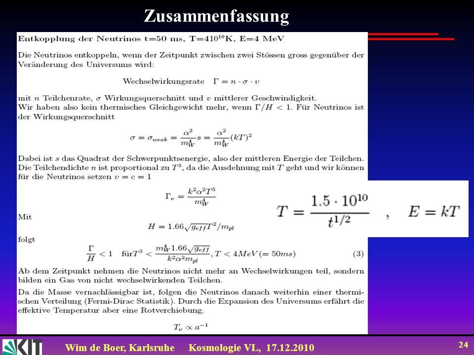 Wim de Boer, KarlsruheKosmologie VL, 17.12.2010 24 Zusammenfassung