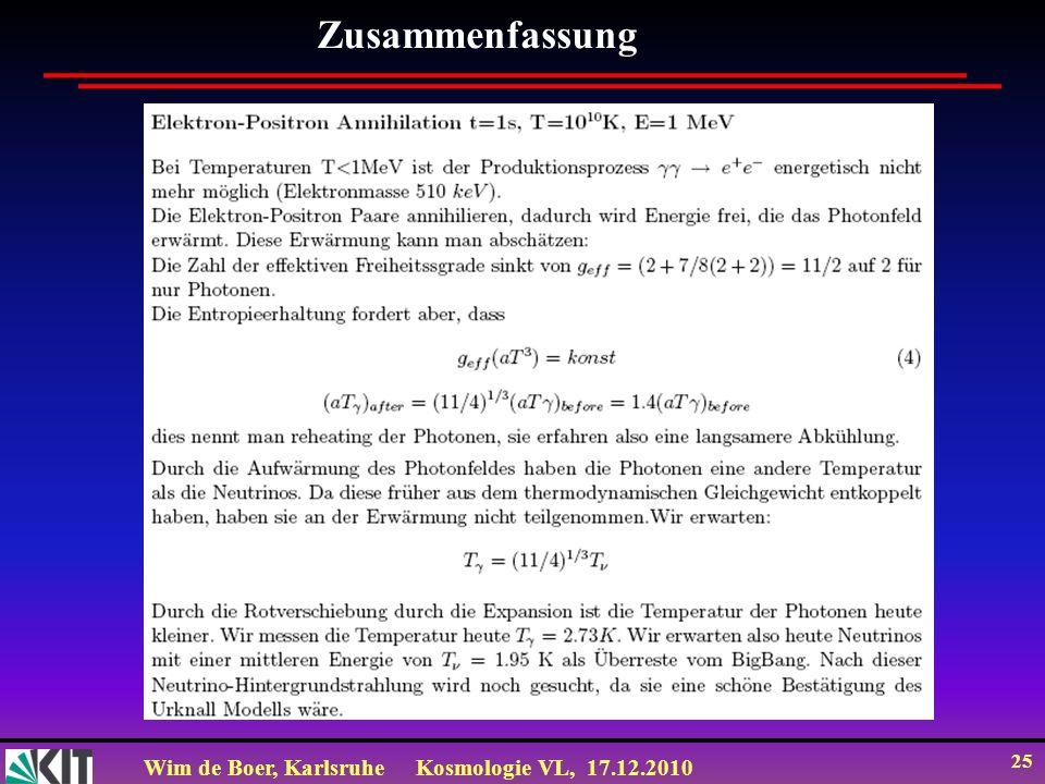 Wim de Boer, KarlsruheKosmologie VL, 17.12.2010 25 Zusammenfassung