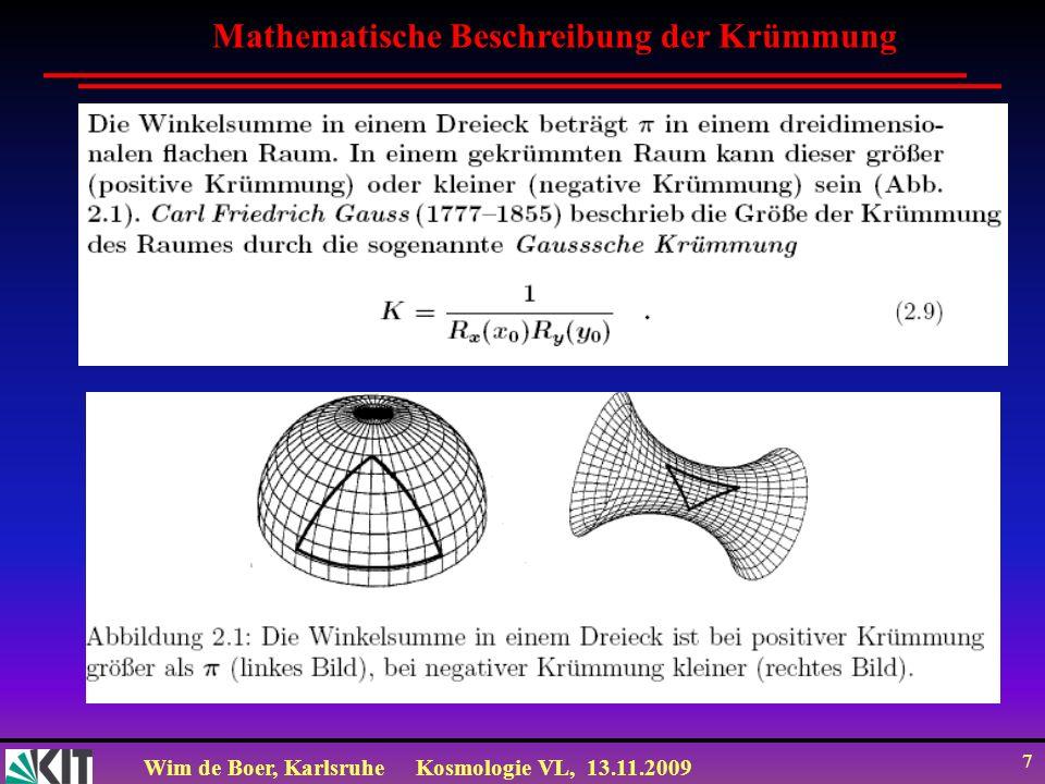 Wim de Boer, KarlsruheKosmologie VL, 13.11.2009 7 Mathematische Beschreibung der Krümmung