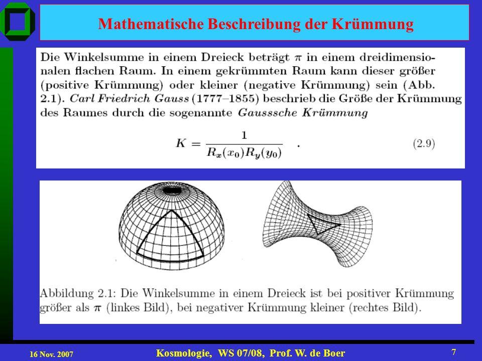 16 Nov. 2007 Kosmologie, WS 07/08, Prof. W. de Boer 18 Zeitentwicklung der Dichte