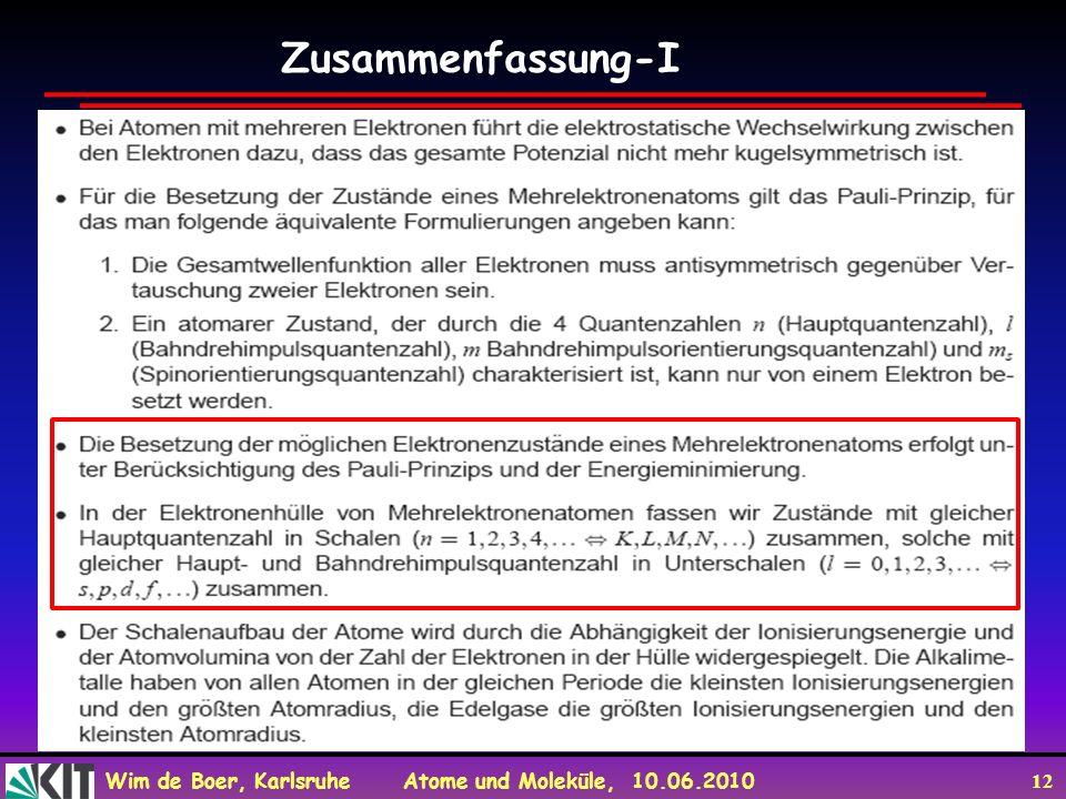 Wim de Boer, Karlsruhe Atome und Moleküle, 10.06.2010 12 Zusammenfassung-I