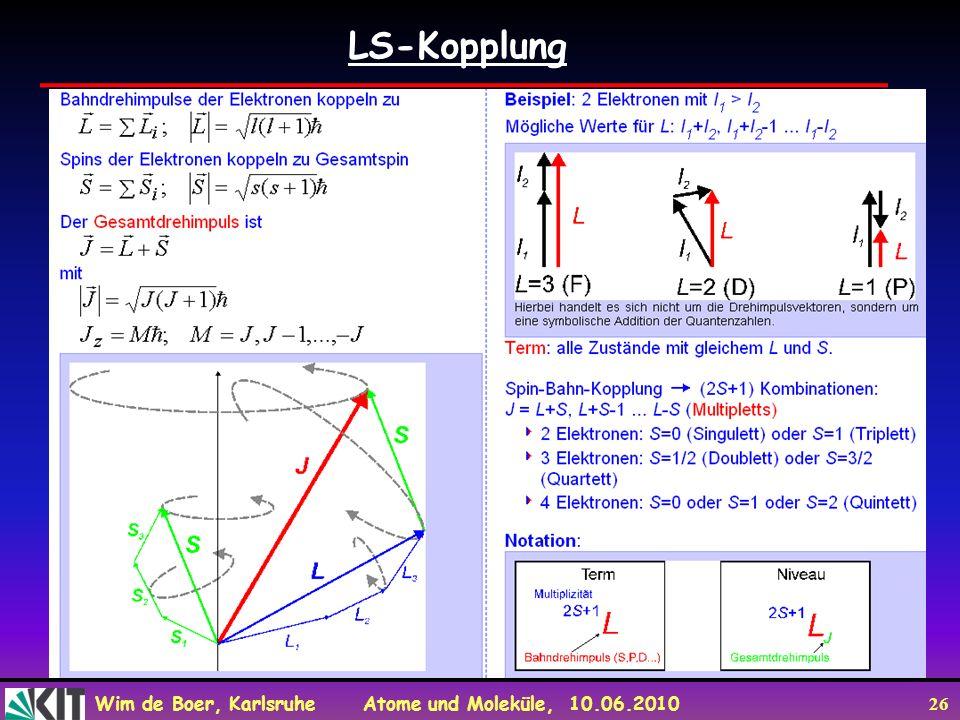 Wim de Boer, Karlsruhe Atome und Moleküle, 10.06.2010 26 LS-Kopplung