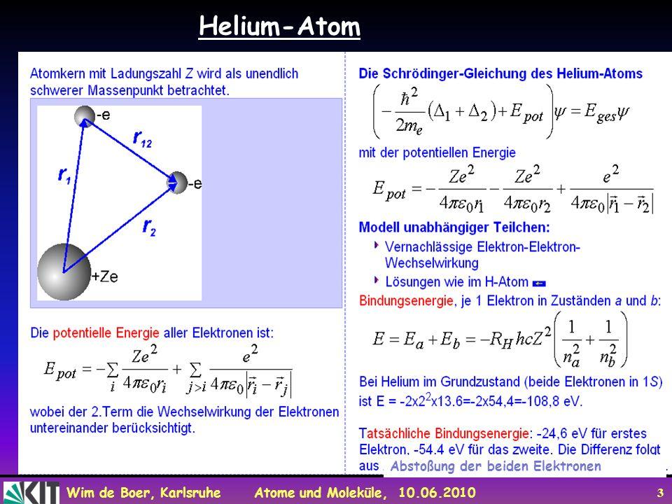 Wim de Boer, Karlsruhe Atome und Moleküle, 10.06.2010 3 Helium-Atom Abstoßung der beiden Elektronen
