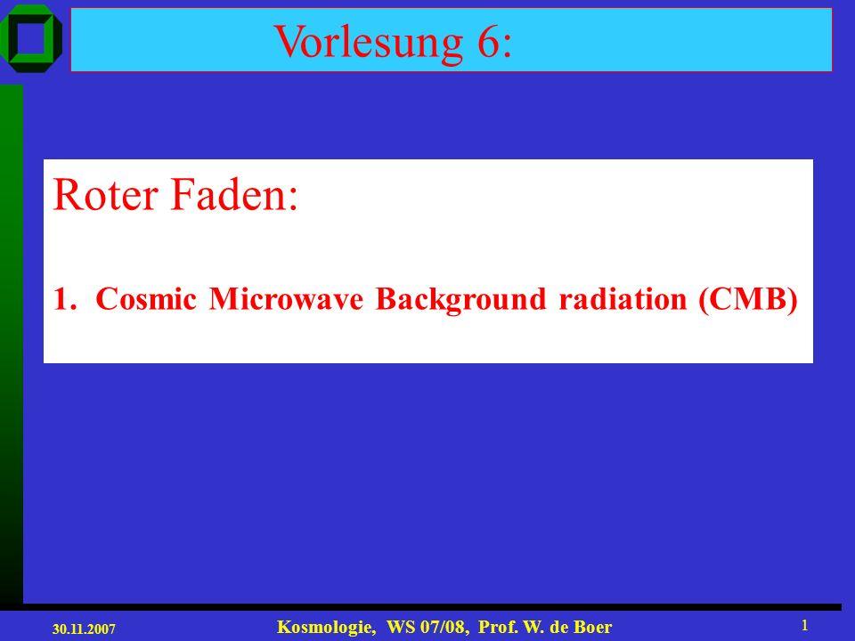 30.11.2007 Kosmologie, WS 07/08, Prof.W. de Boer 31 The DMR instrument (Smoot et al.