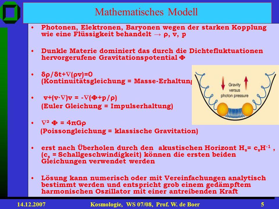 14.12.2007 Kosmologie, WS 07/08, Prof. W. de Boer4 Acoustische Peaks von WMAP