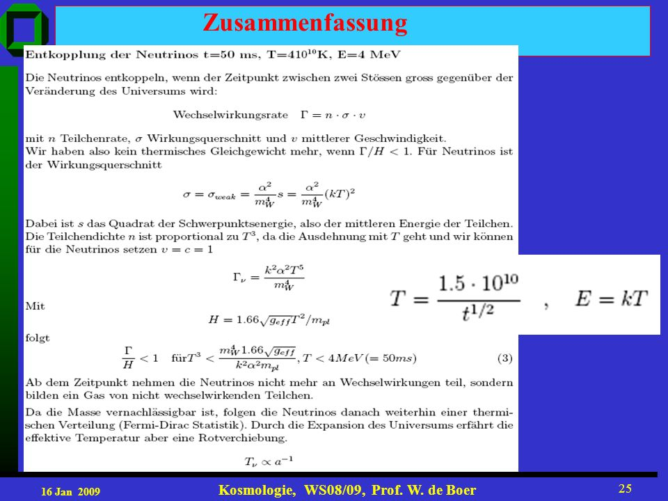 16 Jan 2009 Kosmologie, WS08/09, Prof. W. de Boer 25 Zusammenfassung