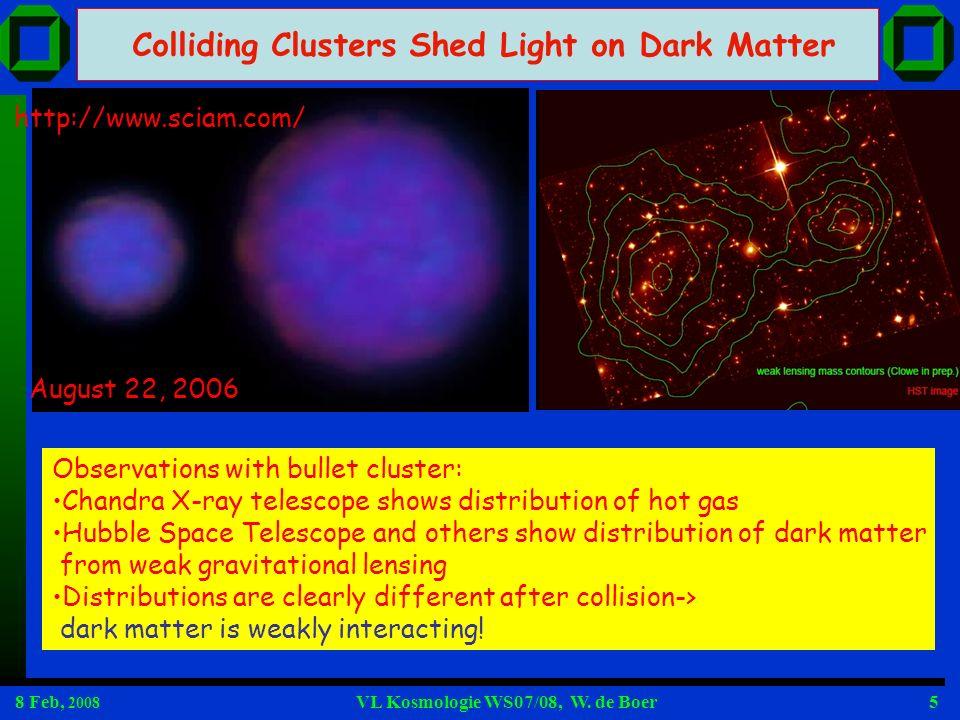 8 Feb, 2008 VL Kosmologie WS07/08, W.de Boer26 Woher kommen die Ringe der DM.
