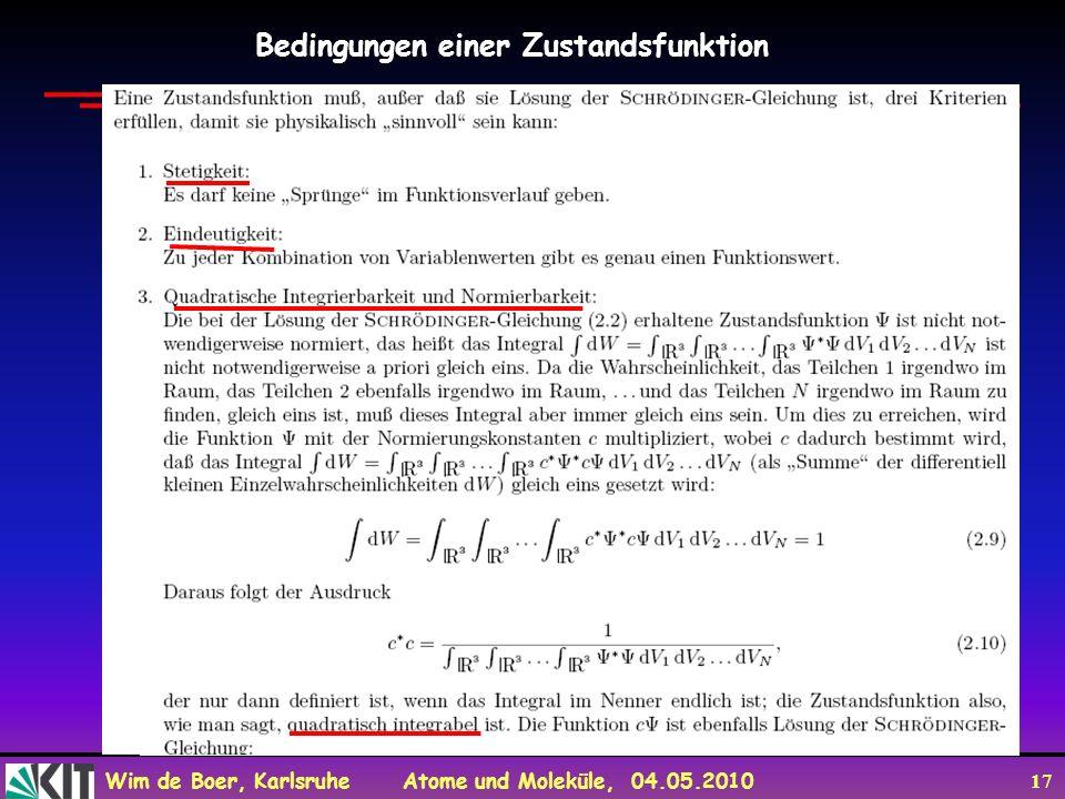 Wim de Boer, Karlsruhe Atome und Moleküle, 04.05.2010 17 Bedingungen einer Zustandsfunktion