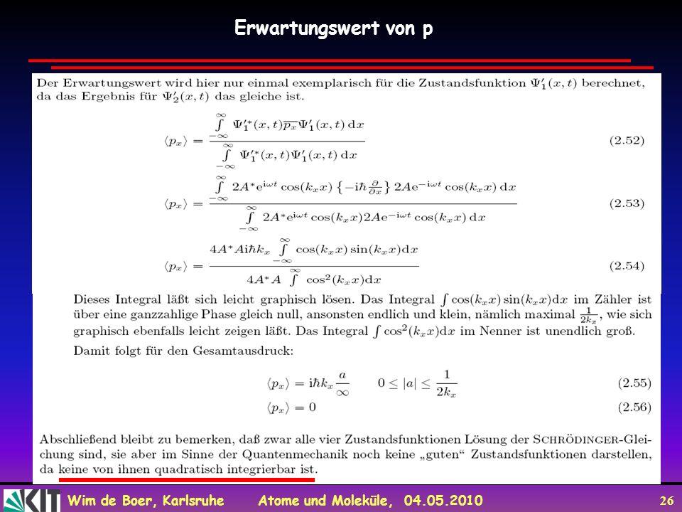 Wim de Boer, Karlsruhe Atome und Moleküle, 04.05.2010 26 Erwartungswert von p