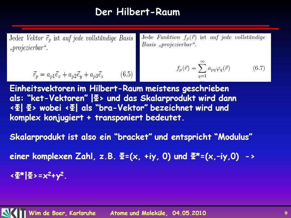 Wim de Boer, Karlsruhe Atome und Moleküle, 04.05.2010 40 Energiewerte, Wellenfkt.