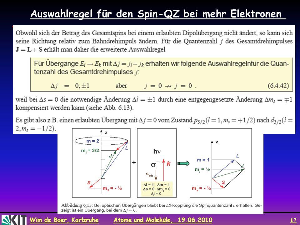Wim de Boer, Karlsruhe Atome und Moleküle, 19.06.2010 17 Auswahlregel für den Spin-QZ bei mehr Elektronen