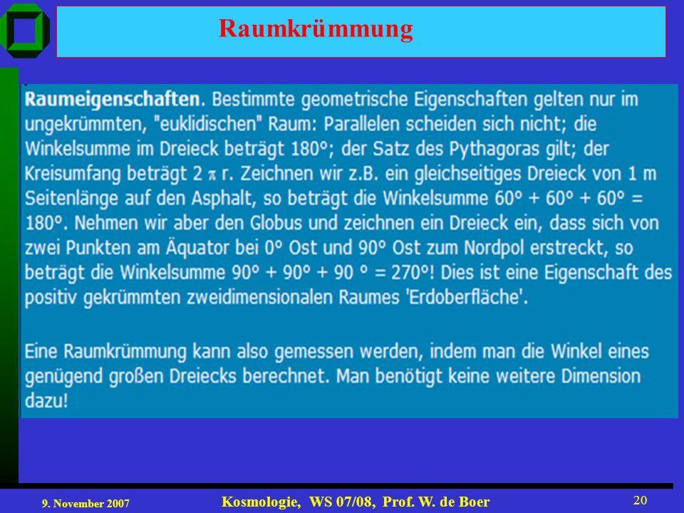 9. November 2007 Kosmologie, WS 07/08, Prof. W. de Boer 20 Raumkrümmung