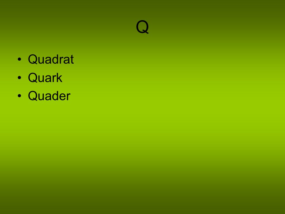 Q Quadrat Quark Quader