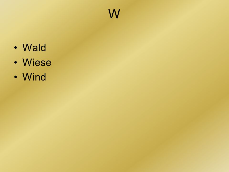 W Wald Wiese Wind
