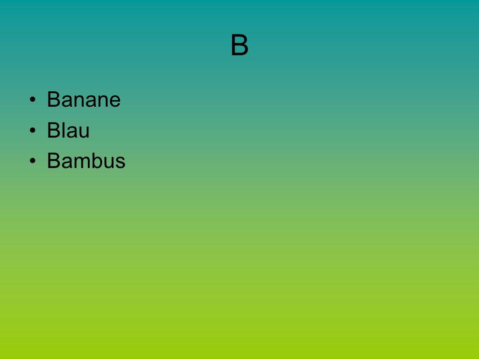 B Banane Blau Bambus