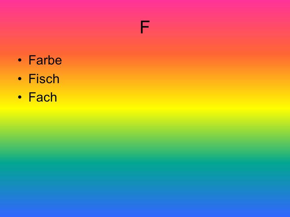 F Farbe Fisch Fach