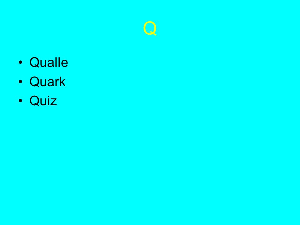 Q Qualle Quark Quiz