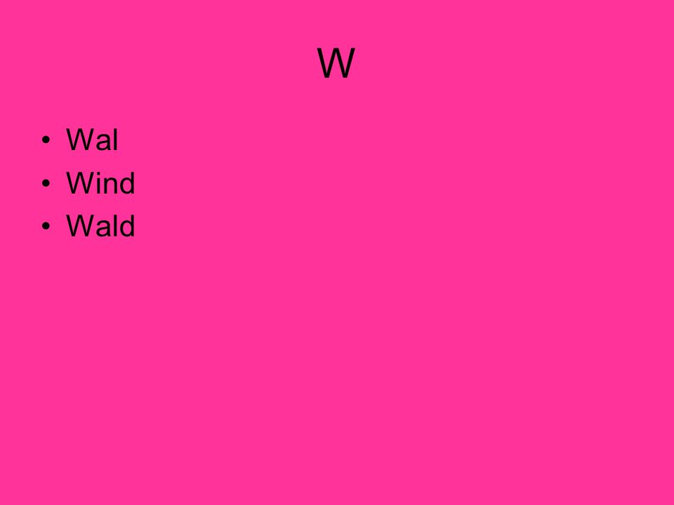 W Wal Wind Wald