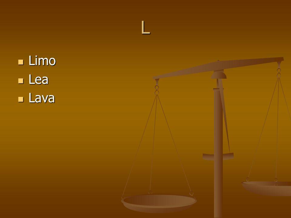 L Limo Limo Lea Lea Lava Lava