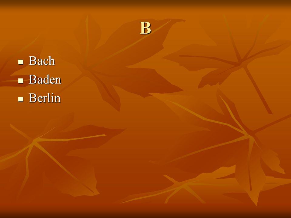 B Bach Bach Baden Baden Berlin Berlin