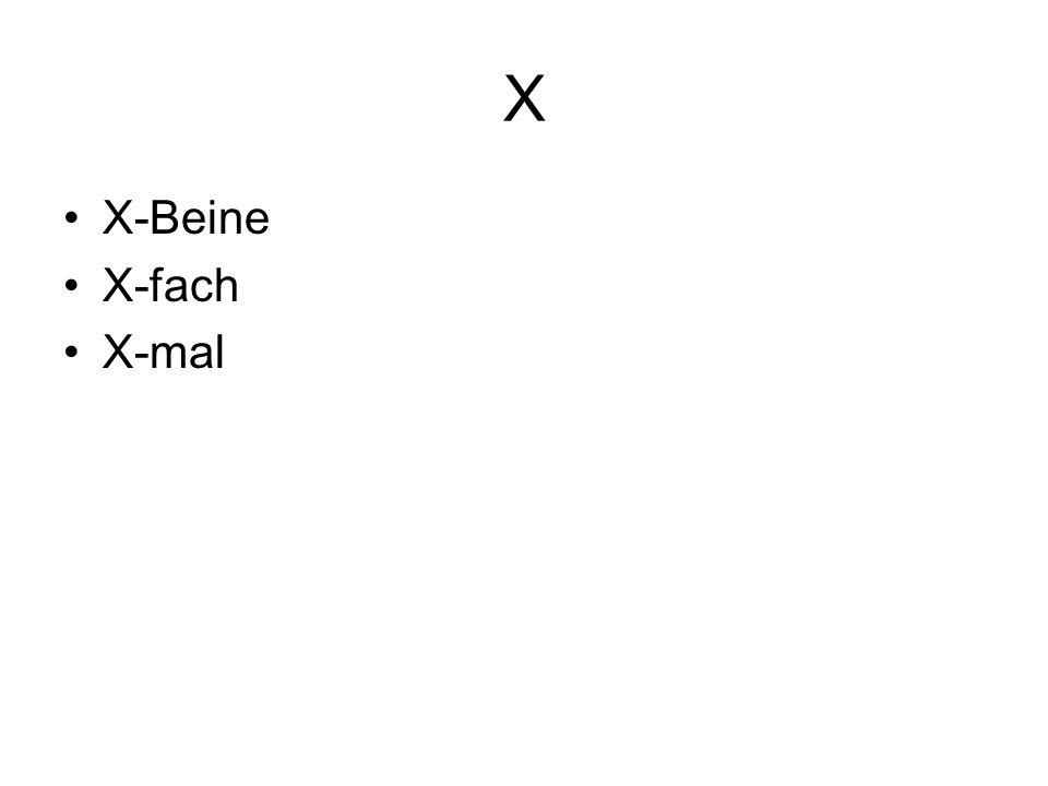 X X-Beine X-fach X-mal