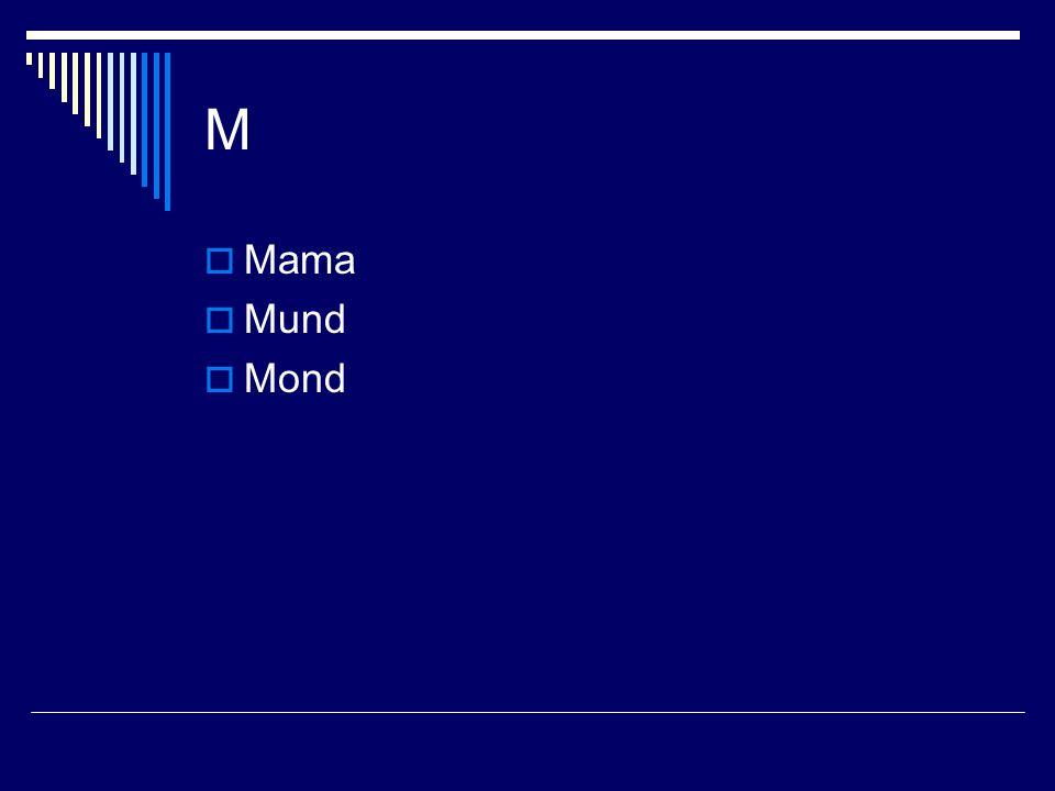 M Mama Mund Mond
