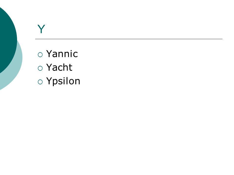 Y Yannic Yacht Ypsilon