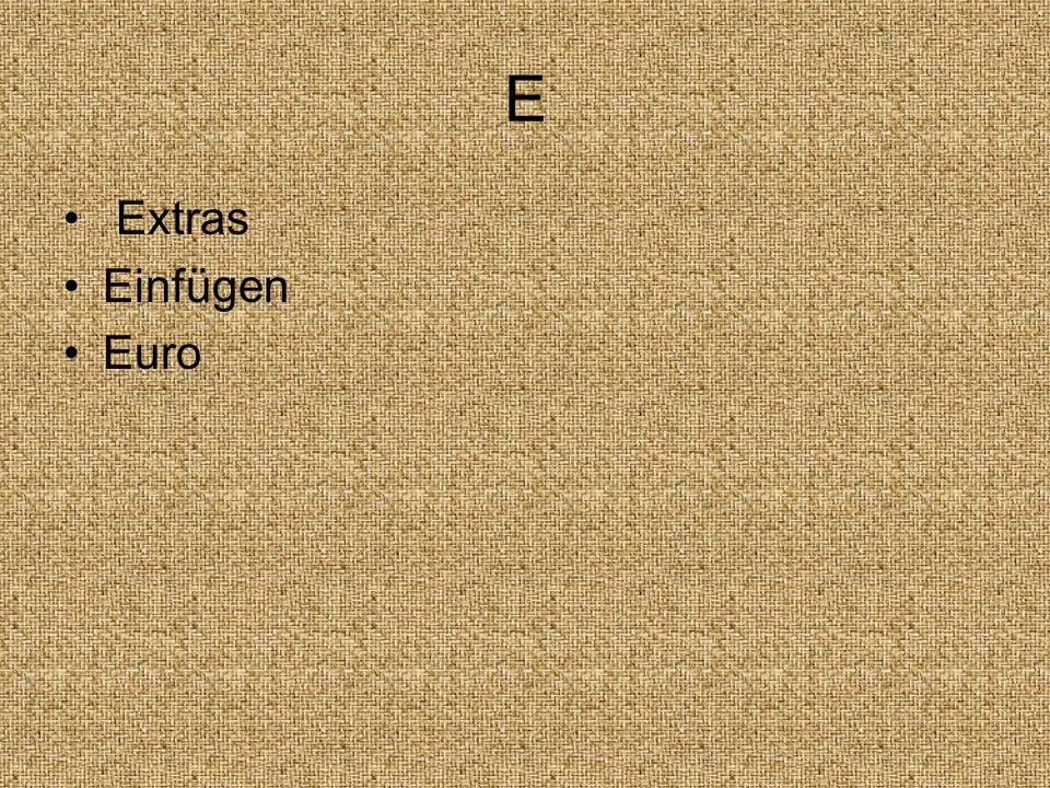E Extras Einfügen Euro