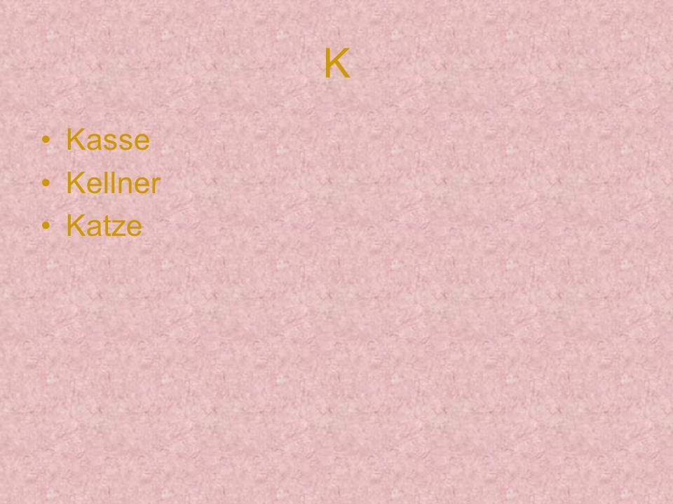 K Kasse Kellner Katze