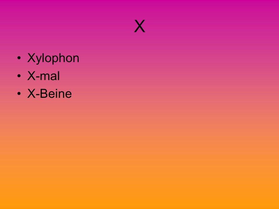 X Xylophon X-mal X-Beine