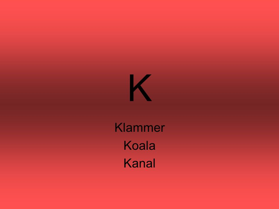 K Klammer Koala Kanal