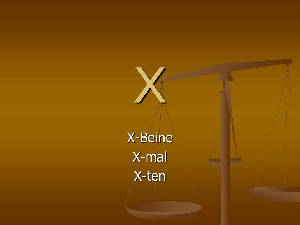 X X-BeineX-malX-ten