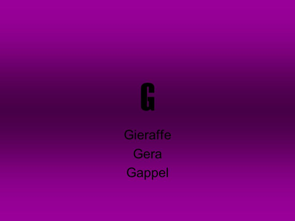 G Gieraffe Gera Gappel