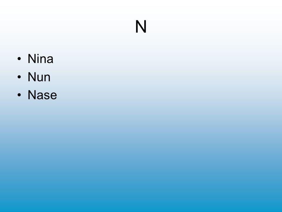 N Nina Nun Nase