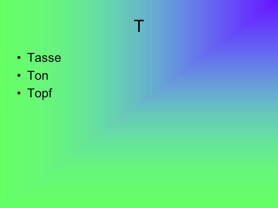 T Tasse Ton Topf