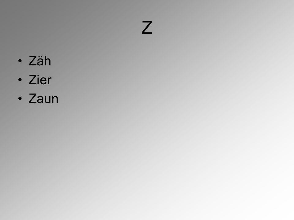 Z Zäh Zier Zaun