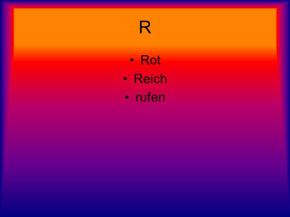 R Rot Reich rufen