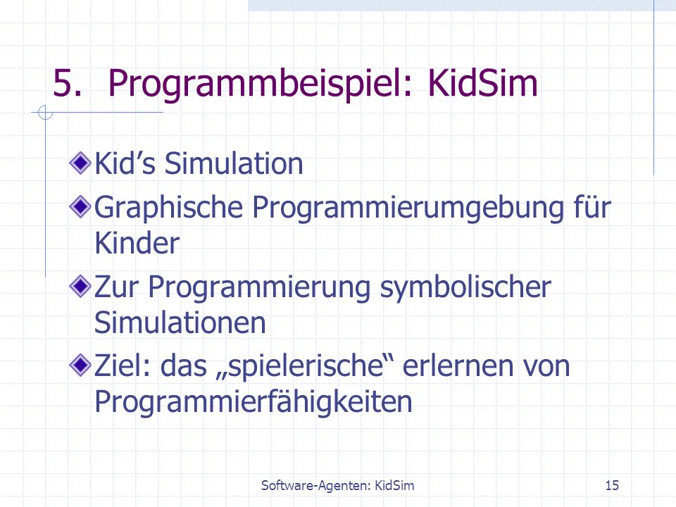 Software-Agenten: KidSim15 5.