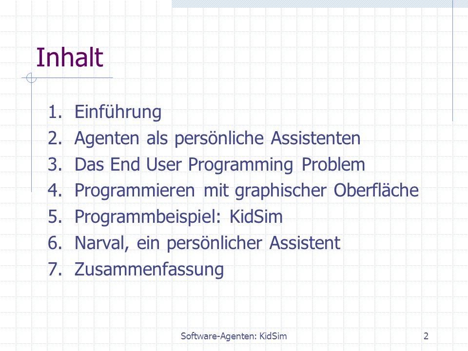 Software-Agenten: KidSim2 Inhalt 1. Einführung 2.