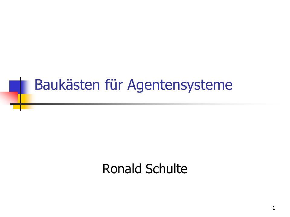 1 Baukästen für Agentensysteme Ronald Schulte